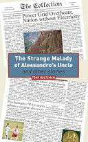 The Strange Malady Of Alessandro S Uncle And Other Stories