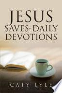 Jesus Saves Daily Devotions