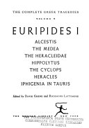 The Complete Greek Tragedies: Euripides I: Alcestis. The Media. The Heracleidae. Hippolytus. The Cyclops. Heracles. Iphigenia in Tauris