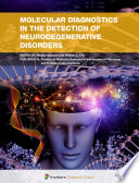 Molecular Diagnostics in the Detection of Neurodegenerative Disorders
