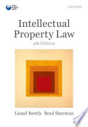 """Intellectual Property Law"" by Lionel Bently, Brad Sherman"