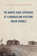 The Dakota Sioux Experience at Flandreau and Pipestone Indian Schools