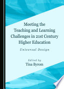 Meeting The Teaching And Learning Challenges In 21st Century Higher Education
