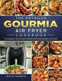 The Detailed Gourmia Air Fryer Cookbook