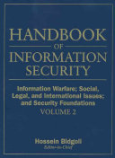 Handbook of Information Security  Information Warfare  Social  Legal  and International Issues and Security Foundations