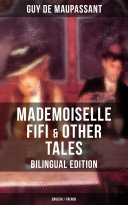 MADEMOISELLE FIFI & OTHER TALES – Bilingual Edition (English / French)