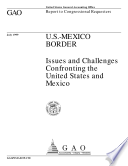 U S Mexico border issues and challenges confronting the United States and Mexico   report to congressional requesters Book PDF