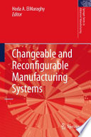 Changeable And Reconfigurable Manufacturing Systems Book PDF