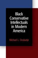 Black Conservative Intellectuals in Modern America