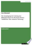 Die Ausprägung der Gattung des Bildungsromans bei Hermann Hesses 'Siddhartha. Eine indische Dichtung.'