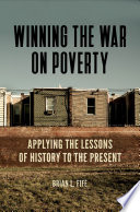 Winning The War On Poverty Applying The Lessons Of History To The Present