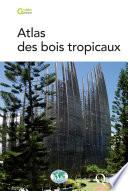 Atlas Des Bois Tropicaux Tome
