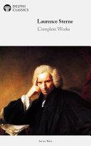 Delphi Complete Works of Laurence Sterne (Illustrated)