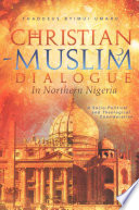 Christian Muslim Dialogue In Northern Nigeria