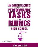 An English Teacher s Guide to Performance Tasks   Rubrics