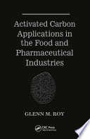 Activated Carbon Applications in the Food and Pharmaceutical Industries