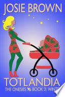 Totlandia  The Onesies  Book 2   Winter