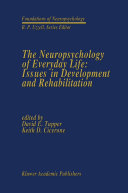 The Neuropsychology of Everyday Life  Issues in Development and Rehabilitation