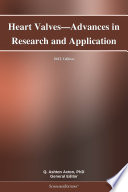 Heart Valves   Advances in Research and Application  2012 Edition Book
