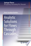 Analytic Solutions for Flows Through Cascades