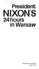 President Nixon's 24 Hours in Warsaw