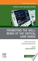 Promoting the Well being of the Critical Care Nurse  An Issue of Critical Care Nursing Clinics of North America   E Book
