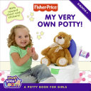 Fisher Price  My Very Own Potty   A Potty Book for Girls