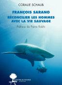 François Sarano, réconcilier les hommes avec la vie sauvage [Pdf/ePub] eBook