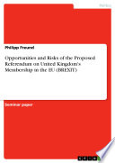 Opportunities And Risks Of The Proposed Referendum On United Kingdom S Membership In The Eu Brexit