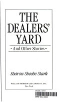 The Dealers  Yard  and Other Stories