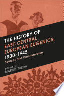 The History of East Central European Eugenics  1900 1945