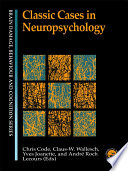 Classic Cases In Neuropsychology