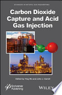 Carbon Dioxide Capture and Acid Gas Injection Book