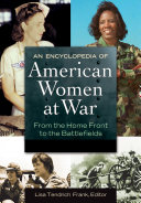 An Encyclopedia of American Women at War: From the Home Front to the Battlefields [2 volumes] Pdf/ePub eBook