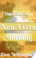 New Every Morning  The Day Battle Plan