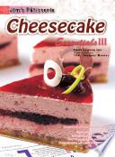 Jim's Patisserie Essentials III: Cheesecake