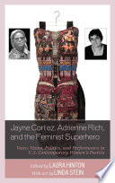 Jayne Cortez  Adrienne Rich  and the Feminist Superhero