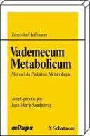 Vademecum metabolicum: manuel de pédiatrie métabolique