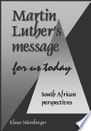 Martin Luther's Message for Us Today