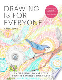 link to Drawing is for everyone : simple lessons to make your creative practice a daily habit in the TCC library catalog
