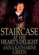 The Staircase at the Heart's Delight