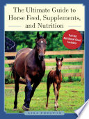 The Ultimate Guide to Horse Feed  Supplements  and Nutrition Book