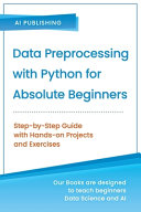 Data Preprocessing with Python for Absolute Beginners