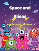 Space and Aliens   Coloring and Activity Book for Kids Ages 5 8
