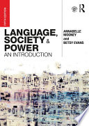 """Language, Society and Power: An Introduction"" by Annabelle Mooney, Betsy Evans"