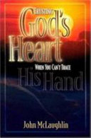 Trusting God s Heart When You Can t Trace His Hand