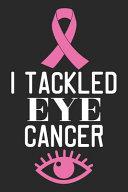 I Tackled Eye Cancer Book