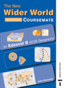 The New Wider World Coursemate for Edexcel B GCSE Geography