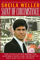 Saint of Circumstance: The Untold Story Behind the Alex ...