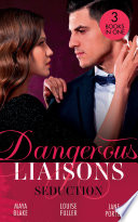 Dangerous Liaisons Seduction His Mistress By Blackmail Blackmailed Down The Aisle His Merciless Marriage Bargain